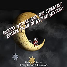 Rodeo Mouse and the Greatest Escape Plan in Mouse History