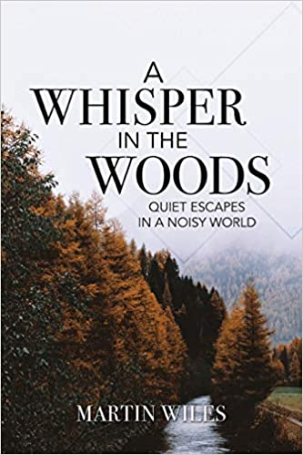 A Whisper in the Woods: Quiet Escapes in a Noisy World