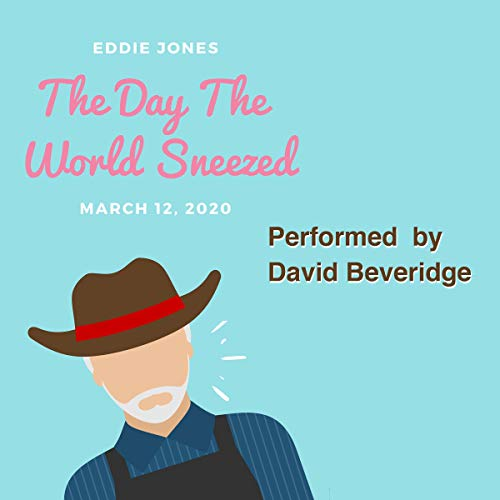 The Day The World Sneezed: March 12, 2020